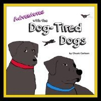 Adventures with the Dog-Tired Dogs